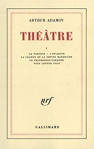 Theatre; La Parodie, L'Invasion, La Grande Et: Arthur Adamov