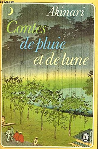 9782070200351: Contes de pluie et de lune (Ugetsu-Monogatari) (Connaissance de l'Orient, Collection UNESCO d'œuvres représentatives, série japonaise)