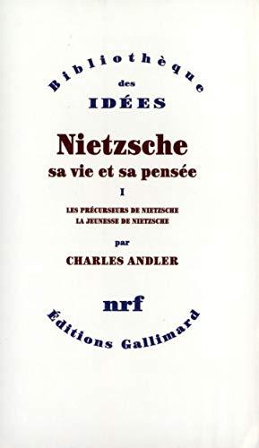 9782070201273: Nietzsche, sa vie et sa pensée, tome 1