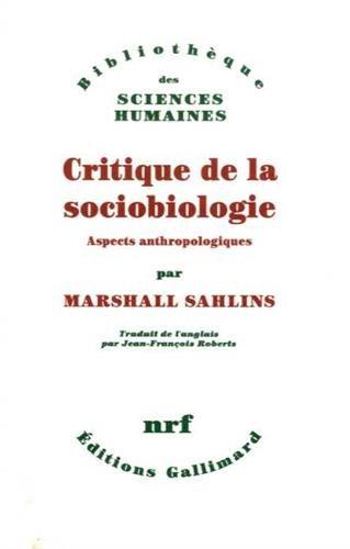 Bibliotheque Des Sciences Humaines: Critique De La Sociobiologie: Sahlins, Marshall