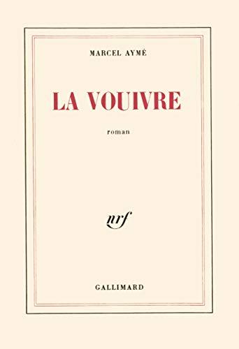 La Vouivre [Dec 30, 1943] Aymà ,Marcel: Marcel AymÃ