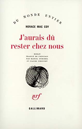 J'aurais du rester chez nous (2070204987) by Horace McCoy