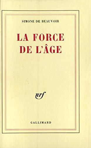 9782070205202: La force de l'âge (Blanche)
