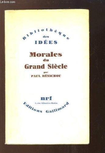 9782070205998: Les morales du grand siècle (Bibliothèque des idées)
