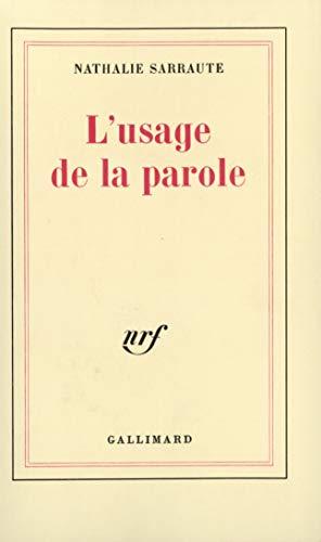 L'Usage de la parole: Nathalie Sarraute
