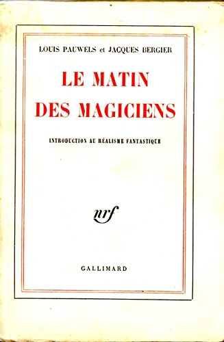 9782070206254: Le Matin Des Magiciens: Introduction Au Realisme Fantastique