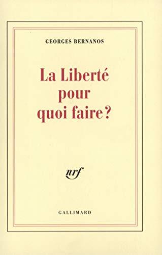 9782070206483: La Liberté, pour quoi faire ?