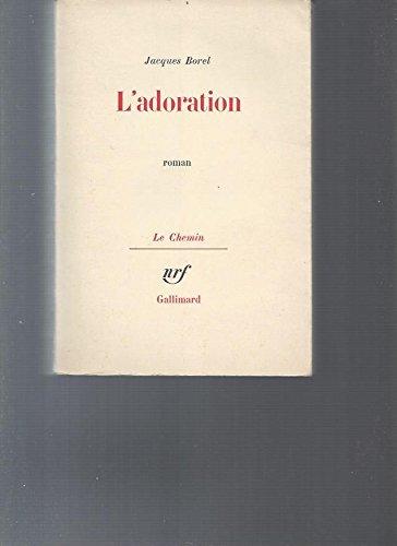 l'adoration: BOREL, JACQUES