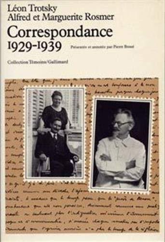 Correspondance, 1929-1939: Rosmer, Alfred;Trotsky, Leon;Broue, Pierre;Rosmer, Marguerite;Roche, ...
