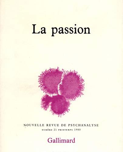 9782070209750: Nouvelle revue de psychanalyse, numéro 21 : la passion