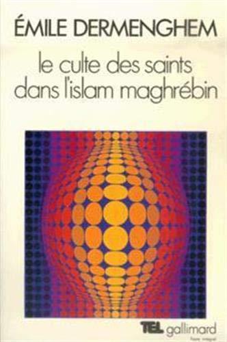 9782070210664: Le culte des saints dans l'Islam maghrébin