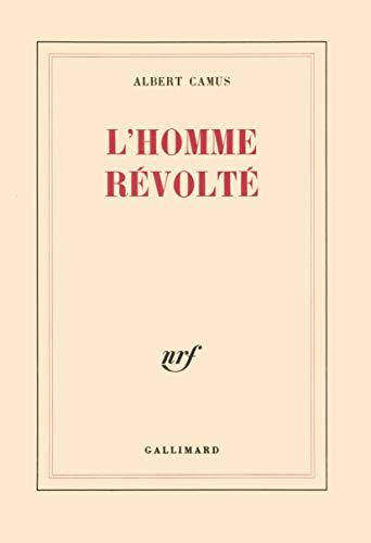L'homme revolte: Albert Camus