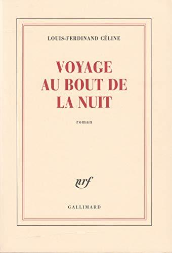 Voyage au bout de la nuit: Louis-Ferdinand Céline