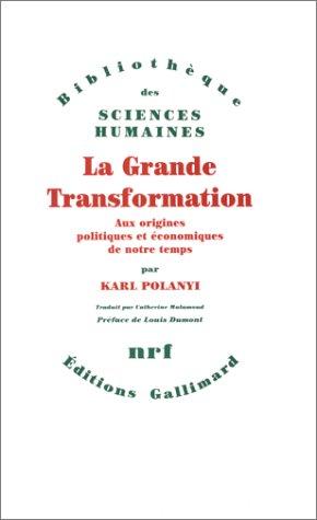 9782070213320: La Grande transformation: Aux origines politiques et �conomiques de notre temps