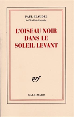 L'oiseau noir dans le soleil levant (French Edition): Paul Claudel