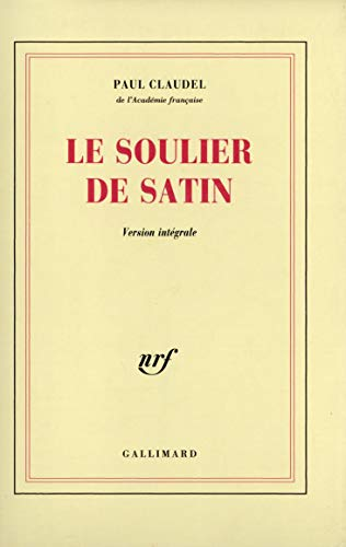9782070214907: Le Soulier de satin ou Le pire n'est pas toujours sûr: Action espagnole en quatre journées (Blanche)