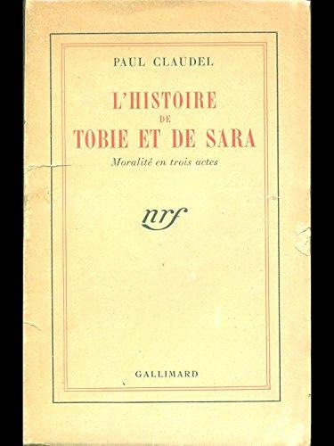 L'histoire de Tobie et de Sara: P. Claudel