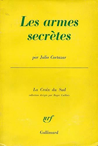 LES ARMES SECRETES (LA CROIX DU SUD) (9782070216734) by CORTAZAR, JULIO