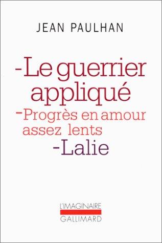 Le Guerrier appliquà - Progràs en: Paulhan,Jean