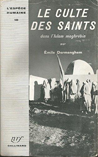 9782070218622: Le culte des saints dans l'Islam maghrebin