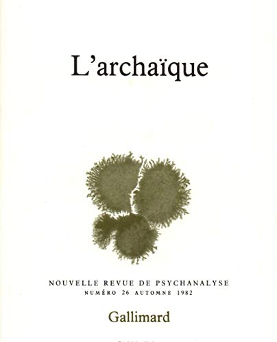 9782070218882: Nouvelle revue de psychanalyse 26 (l'archaique) (French Edition)