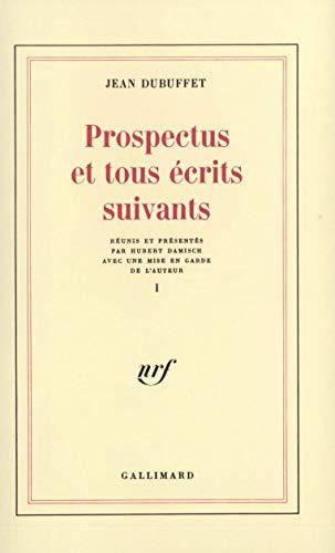 Prospectus et tous écrits suivants, tome 1: Jean Dubuffet