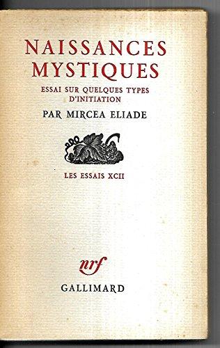 9782070221912: Naissances mystiques: Essai sur quelques types d'initiation,