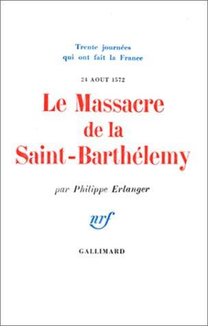 9782070222339: Le Massacre de la Saint-Barth�lemy, 24 ao�t 1572