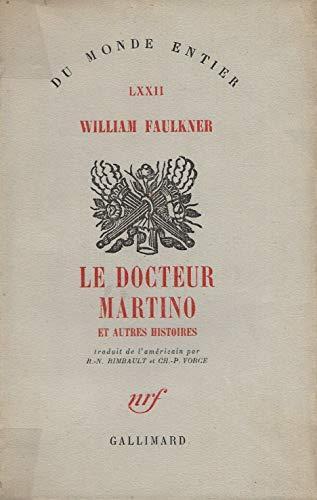 Le Docteur Martino et Autres Histoires: Faulkner, William