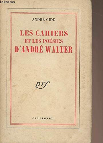 Les Cahiers et les Poesies d'Andre Walter: Gide, Andre