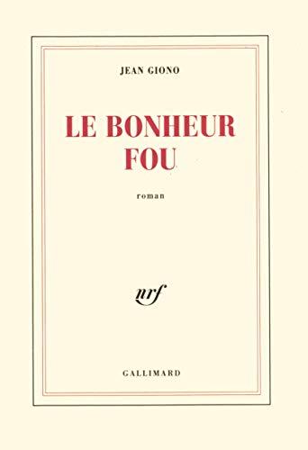 Le Bonheur Fou (French Edition): Jean Giono