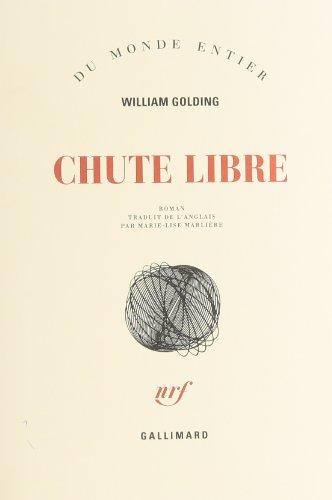 Chute libre [Paperback] [Jan 10, 1962] Golding,William: William Golding