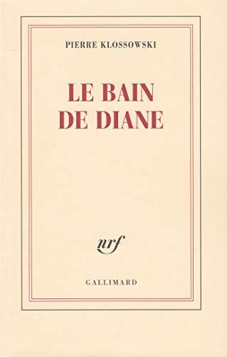Le bain de Diane: Pierre Klossowski