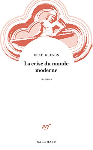 9782070230051: La crise du monde moderne (Tradition)
