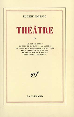 THEATRE. TOME 4 . LE ROI SE: Eugène Ionesco