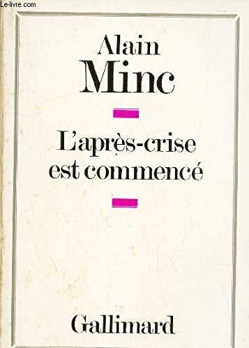L'apres-crise est commence: Essai (French Edition): Minc, Alain