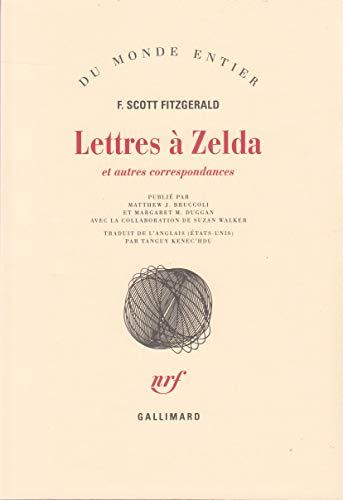 Lettres à Zelda et autres correspondances: Fitzgerald, F. Scott (Francis Scott); Bruccoli, ...