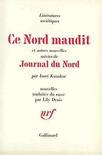9782070235438: Ce Nord Maudit et autres nouvelles. Journal du Nord