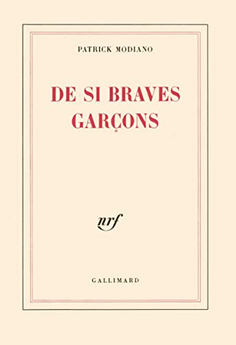 9782070236473: De si braves garcons ; Prix Nobel 2014 ; [ edition Gallimard Blanche ] (French Edition)