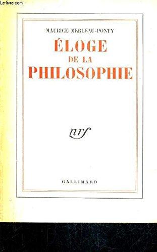 ELOGE DE LA PHILOSOPHIE.: Merleau-ponty, Maurice.