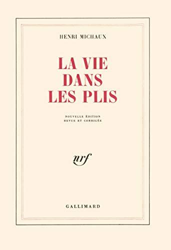 La Vie dans les plis (2070244539) by Henri Michaux