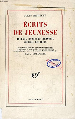 Ecrits De Jeunesse : Journal (1820-1823) Memorial Journal Des Idees: Jules Michelet; Paul ...