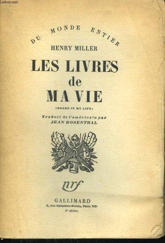 Les Livres De Ma Vie (Books in My Life) (Du Monde Entier Series): Miller, Henry; Rosenthal, Jean (...