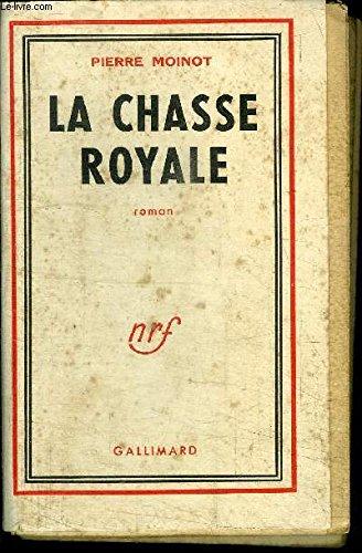 9782070245116: La chasse royale (Blanche)