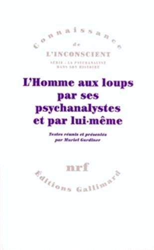 L'homme aux loups par ses psychanalystes et par lui-meme (French Edition): Gardiner