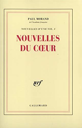 Nouvelles du coeur, nouvelles d'une vie: Paul Morand