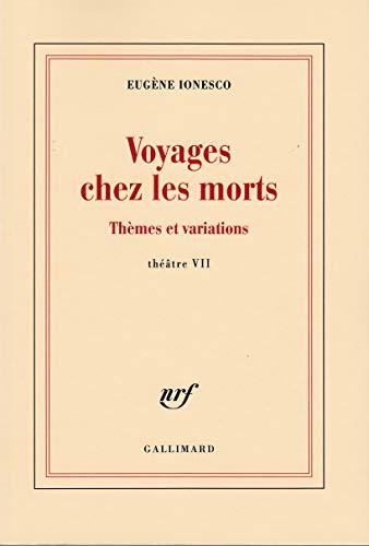 Voyages chez les morts: Thèmes et variations, Théâtre VII (2070246604) by Eugène Ionesco