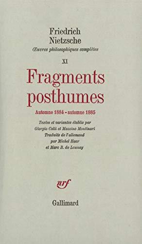 Fragments posthumes, automne 1884-automne 1885: Nietzsche, Friedrich; Colli, Giorgio; Montinari, ...