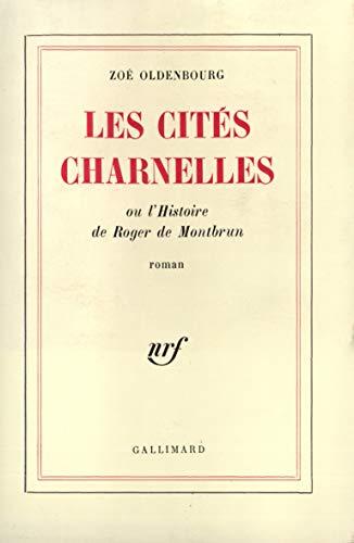 9782070247813: Les Cités charnelles ou l'histoire de Roger de Montbrun