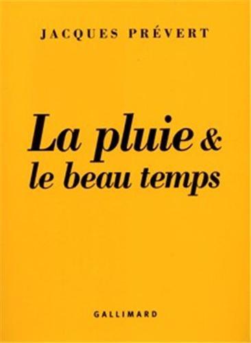 Le Pluie et Le Beau Temps: Prevert, J